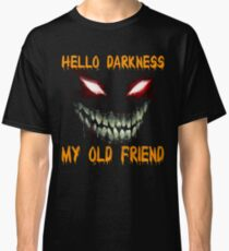 Hello Darkness my old friend shirt Classic T-Shirt