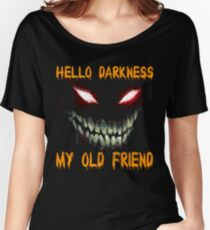 Hello Darkness my old friend shirt Women's Relaxed Fit T-Shirt