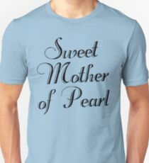 Sweet Mother Of Pearl T-Shirt