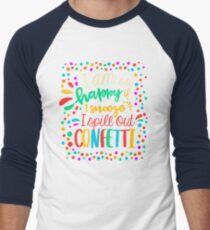 I am so happy ... T-Shirt