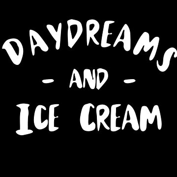 Daydreams and Ice Cream! by geekingoutfitte