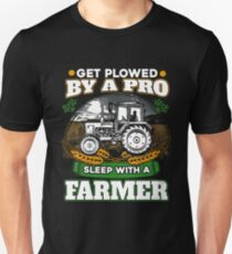 Get plowed by a pro sleep with a farmer T-Shirt