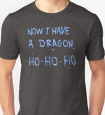 Now I Have A Dragon Ho Ho Ho T-Shirt