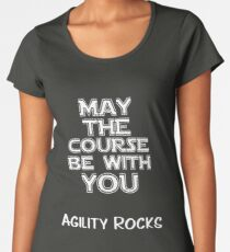 Agility Rocks - May the Course be with you Women's Premium T-Shirt