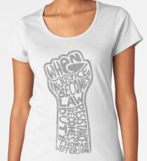 When Injustice Becomes Law... Women's Premium T-Shirt