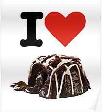 I love Triple Chocolate Meltdown Poster