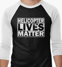 Helicopter Lives Matter T-Shirt