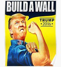 Trump 2017 Build A Wall Poster