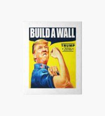 Trump 2017 Baue eine Mauer Galeriedruck