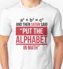 "And Then Satan Said ""Put The Alphabet In Math"" T-Shirt"