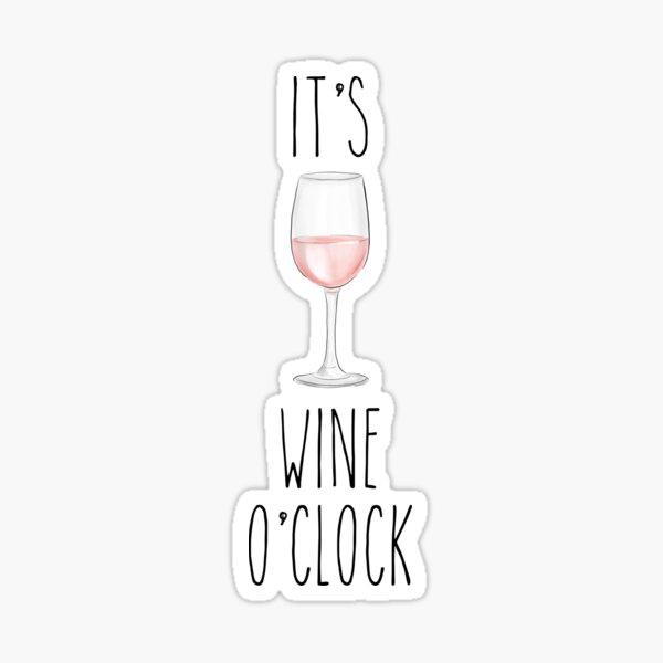 I'ts Wine O'clock 2 Sticker
