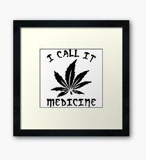 I Call It Medicine 420 Framed Print