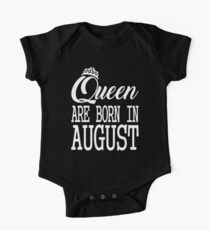 AUGUST BIRTHDAY GIFT - QUEENS ARE BORN IN AUGUST Kids Clothes