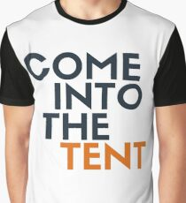 Come Into The Tent Graphic T-Shirt