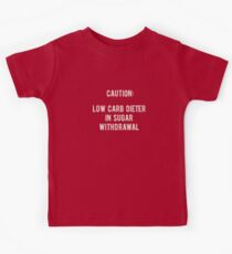 Caution: low carb dieter in sugar withdrawal. Kids Clothes