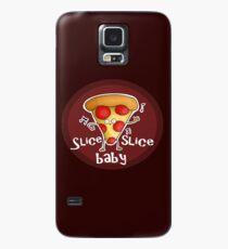 Slice, slice, baby! Case/Skin for Samsung Galaxy