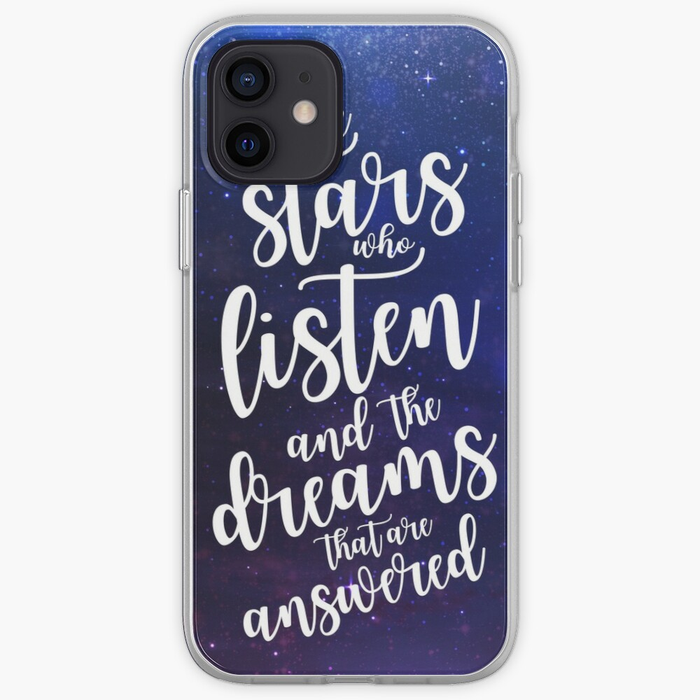 To the stars who listen and the dreams that are answered iPhone Case & Cover
