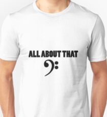 All about that bass clef T-Shirt