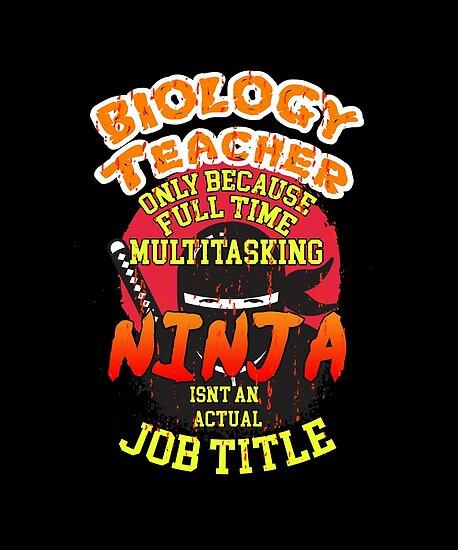 Biology Teacher Only Because Full Time Multitasking Ninja Isnu0027t An Actual  Job Title By