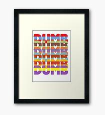 Dumb Dumb Framed Print
