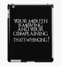 "Funny Game of Thrones Quote - ""That's Whinging!"" iPad Case/Skin"