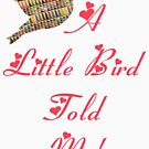 A LITTLE BIRD TOLD ME by Dayonda