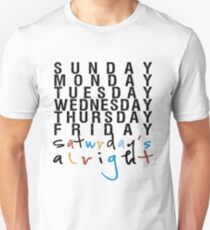 saturday is alright T-Shirt