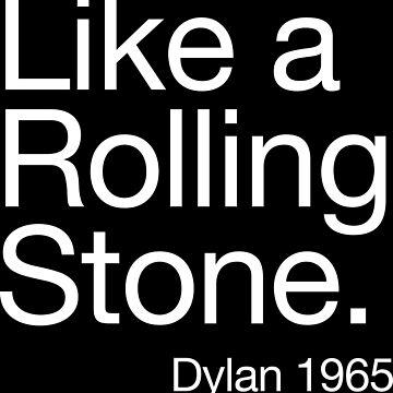 Bob Dylan like a rolling stone by monkeylennon