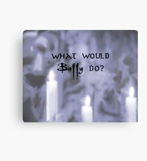 What would Buffy do? Black Canvas Print
