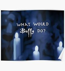 What would Buffy Do? White Poster