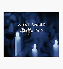 What would Buffy Do? White Photographic Print