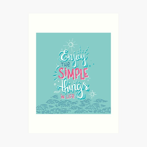 Enjoy the simple things in life - Colorful lettering Art Print