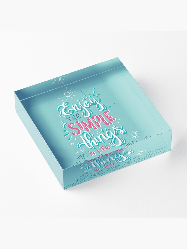 Alternate view of Enjoy the simple things in life - Colorful lettering Acrylic Block