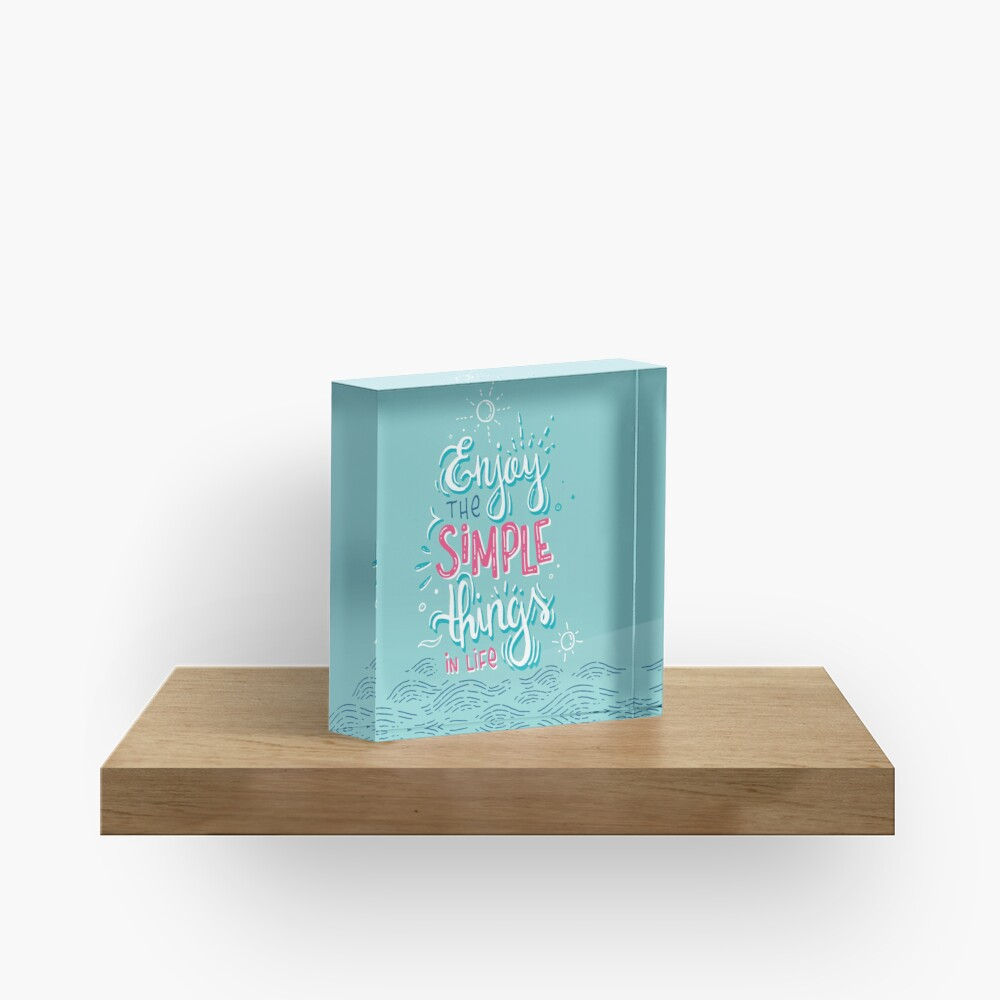 Enjoy the simple things in life - Colorful lettering Acrylic Block