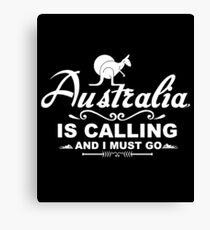 Australia Is Calling And I Must Go, Travel Shirt, Trip Shirt Canvas Print