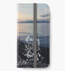 Enjoy the simple things in life - Landscape by the sea iPhone Wallet/Case/Skin