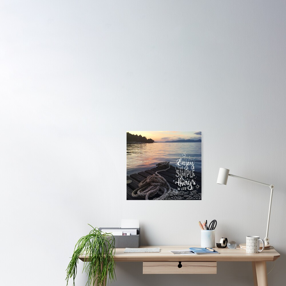 Enjoy the simple things in life - Landscape by the sea Poster