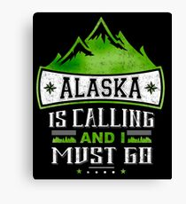 Alaska Is Calling And I Must Go, Mountain T Shirt Canvas Print