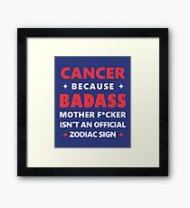 Cancer Zodiac Awesome Cool  Badass Mother F*cker Framed Print