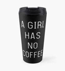 Taza de viaje A girl has no coffee