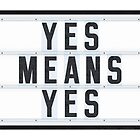 YES MEANS YES - California law to protect all students von Art-Frankenberg