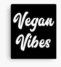 Vegan Vibes, Vegan Shirt, Vegetarian T Shirt, Kale Shirts Canvas Print