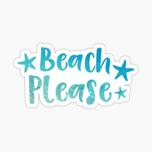Beach Please! Sticker