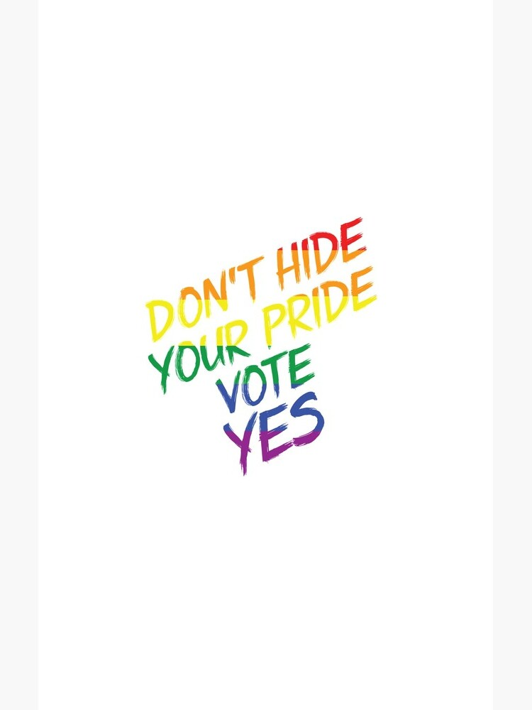 Don't Hide Pride-Australia Marriage Equality Vote by broadmeadow