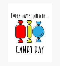 Every Day Should Be Candy Day Photographic Print