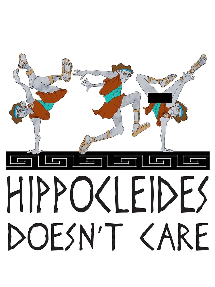 Hippocleides Doesn't Care by TheChazCav