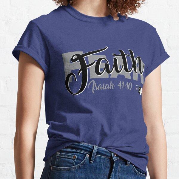 FAITH OVER FEAR, Isaiah 41:10 Classic T-Shirt