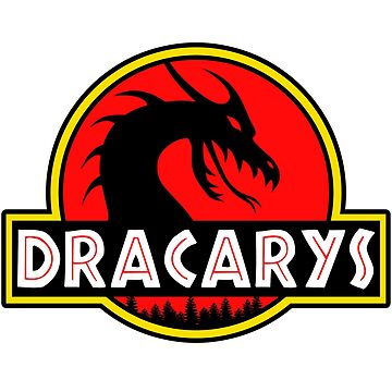 Dracarys - Mother of Dragons in the Park of Jurassic Dragons! by ThatMerchStore