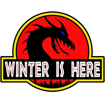 Winter is Here - Dracarys - Mother of Dragons in the Park of Jurassic Dragons! Parody  by ThatMerchStore
