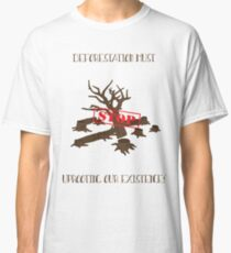 Stop Uprooting Our Existence 5# Classic T-Shirt